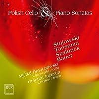 Polish Cello & Piano Sonatas by STOJOWSKI / TANSMAN / SZALONEK; (2007-01-30)