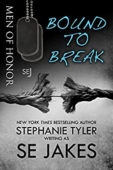 Bound To Break: Men of Honor Book 6: Men of Honor by [SE Jakes, Stephanie Tyler]