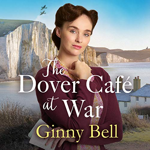 The Dover Cafe at War Audiobook By Ginny Bell cover art