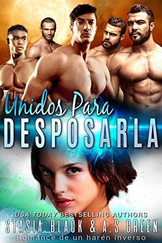 Unidos para desposarla: Romance de un harén inverso (Spanish Edition)