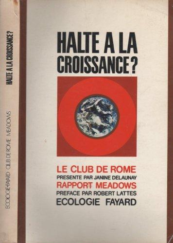 Halte à la croissance ? - Enquête sur le Club de Rome - et Rapport sur les limites à la croissance