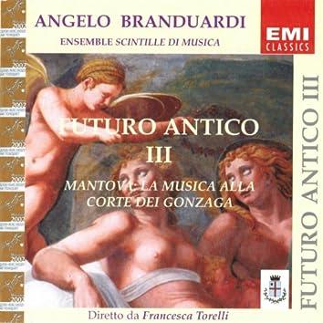 Futuro antico III, Mantova: La musica alla corte dei Gonzaga