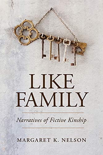 Compare Textbook Prices for Like Family: Narratives of Fictive Kinship Families in Focus None Edition ISBN 9780813564050 by Nelson, Margaret K.