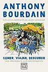 Comer, viajar, descubrir par Bourdain
