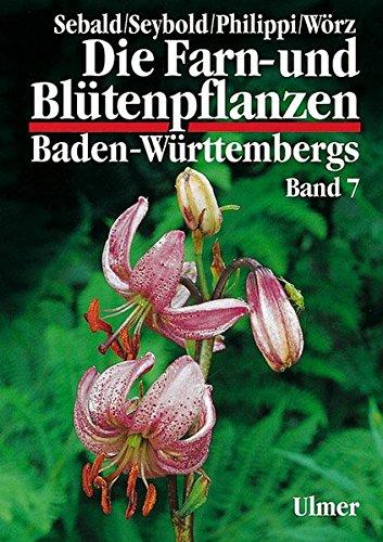 Die Farn- und Blütenpflanzen Baden-Württembergs, 8 Bde., Bd.7, Spezieller Teil (Spermatophyta, Unterklassen Alismatidae, Liliidae, Commelinidae)