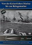 Von der Kaiserlichen Marine bis zur Kriegsmarine