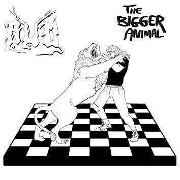 The Bigger Animal