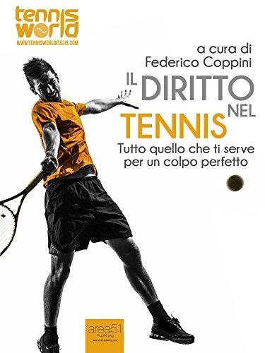 Il diritto nel tennis: Tutto quello che ti serve per un colpo perfetto