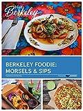 Berkeley Foodie Lovers: Morsels & Sips (Visit Berkeley)