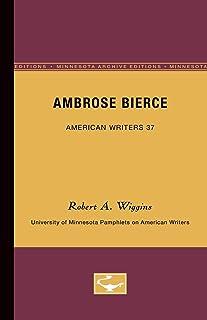 Ambrose Bierce - American Writers 37: University of Minnesota Pamphlets on American Writers