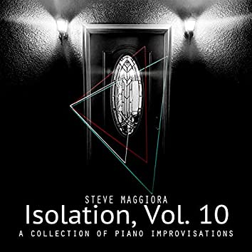 Isolation, Vol. 10: A Collection of Piano Improvisations
