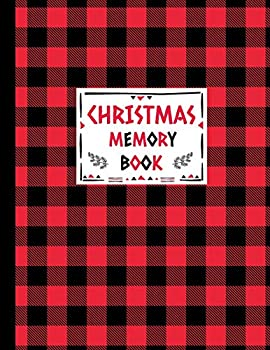 Christmas Memory Book  Journal to Keep Stories and Pictures From Each Year Gathered in One Place with Space for Photos or Sketches and Text - Cute Red and Black Lumberjack Buffalo Plaid Design