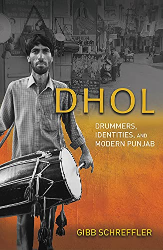 Dhol: Drummers, Identities, and Modern Punjab