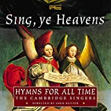 Sing, Ye Heavens: Hymns for All Time von The Cambridge Singers, John Rutter