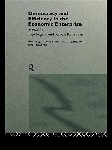 Democracy and Efficiency in the Economic Enterprise (Routledge Studies in Business Organizations and Networks Book 1) (English Edition)