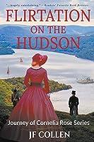 Flirtation on the Hudson (Journey of Cornelia Rose)