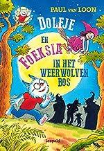 Dolfje en Foeksia in het Weerwolvenbos: Dolfje Weerwolfje 14