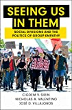 Seeing Us in Them: Social Divisions and the Politics of Group Empathy (Cambridge Studies in Public Opinion and Political Psychology) (English Edition)