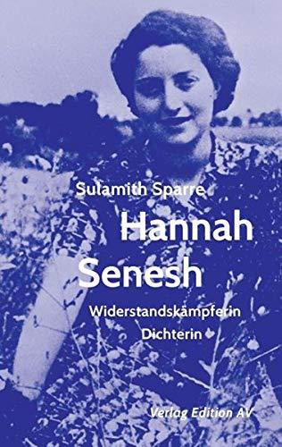 Hannah Senesh: Widerstandskämpferin, Dichterin (Widerständige Frauen)