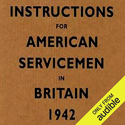 Instructions for American Servicemen in Britain, 1942  audiobook cover art