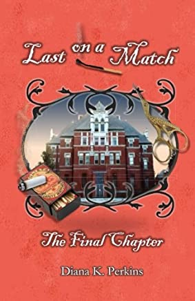 Last on a Match: The Final Chapter: Volume 6