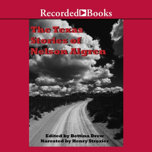 The Texas Stories of Nelson Algren audiobook cover art