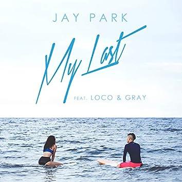 My Last (feat. Loco & GRAY)