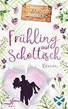 Frühling auf Schottisch: Highland-Liebesroman
