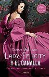 Lady Felicity y el canalla (Los Bastardos Bareknuckle nº 1)