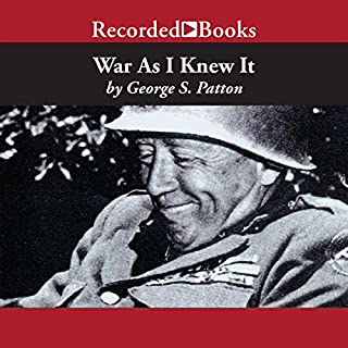 War as I Knew It                   By:                                                                                                                                 George Patton                               Narrated by:                                                                                                                                 Ray Atherton                      Length: 12 hrs and 2 mins     88 ratings     Overall 4.6