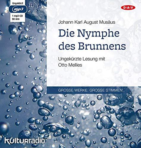 Die Nymphe des Brunnens: Ungekürzte Lesung mit Otto Mellies (1 mp3-CD)