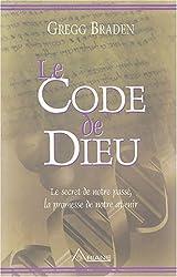 Le Code de Dieu - Le secret de notre passé, la promesse de notre avenir de Gregg Braden