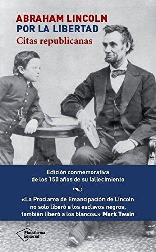 Abraham Lincoln, Por La Libertad