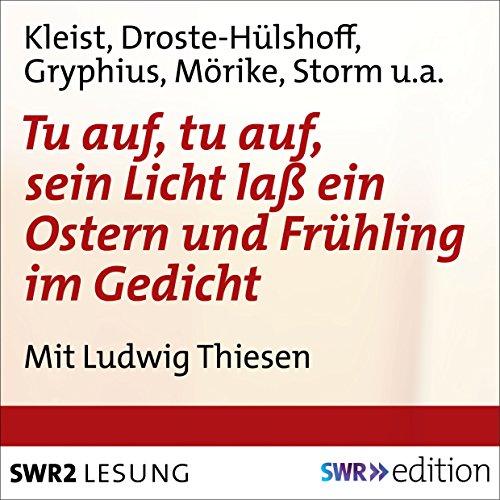 Tu auf, tu auf, sein Licht lass ein - Ostern und Frühling im Gedicht audiobook cover art