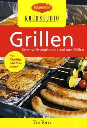 Maggi Kochstudio - Grillen: Kreative Rezeptideen rund ums Grillen