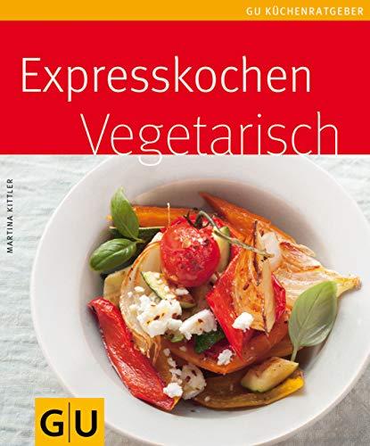 Expresskochen vegetarisch (GU KüchenRatgeber_2005) (German Edition)