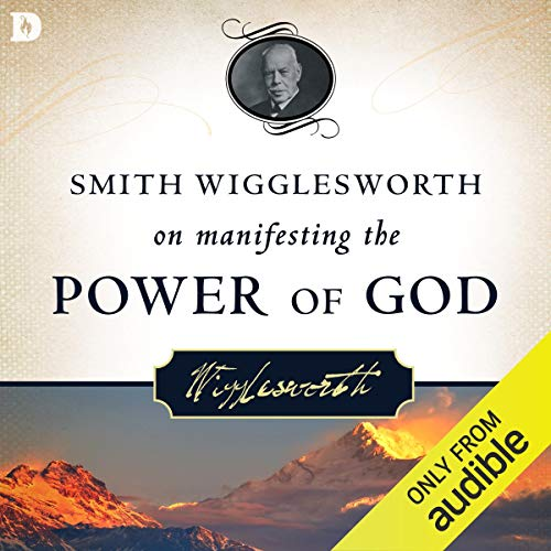 Couverture de Smith Wigglesworth on Manifesting the Power of God