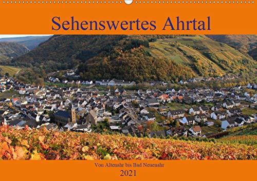 Sehenswertes Ahrtal - Von Altenahr bis Bad Neuenahr (Wandkalender 2021 DIN A2 quer)