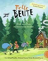 Fette Beute: Wilde Geschichten von Raeubern und Banditen