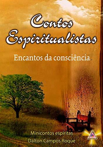 CONTOS ESPIRITUALISTAS: Encantos da Consciência