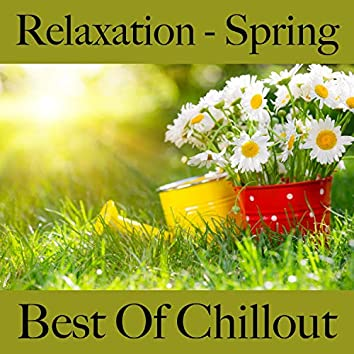 Relaxation - Spring: Best of Chillout