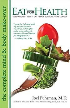 Eat For Health by [Joel Fuhrman M.D.]