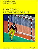 Handball - Le gardien de but