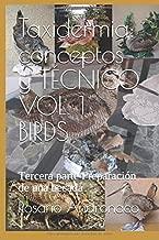 Taxidermia: conceptos y TÉCNICO VOL. 1 BIRDS: Tercera parte Preparación de una becada (Spanish Edition)
