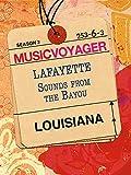 Music Voyager - Louisiana:  Lafa...