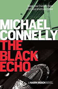 The Black Echo: 20th Anniversary edition (Harry Bosch Book 1) by [Michael Connelly]