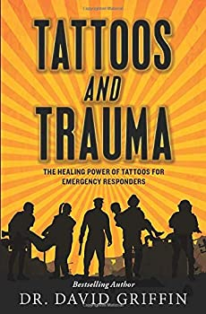 Tattoos and Trauma  The Healing Power of Tattoos for Emergency Responders