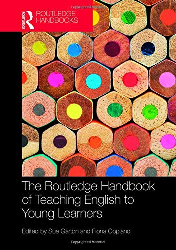 The Routledge Handbook of Teaching English to Young Learners (Routledge Handbooks in Applied Linguistics)