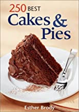 250 Best Cakes and Pies