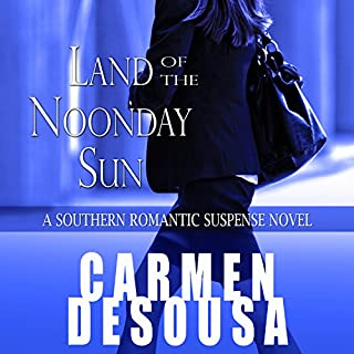 Land of the Noonday Sun     Nantahala, Book 1              By:                                                                                                                                 Carmen DeSousa                               Narrated by:                                                                                                                                 Chloe Adele                      Length: 11 hrs and 51 mins     2 ratings     Overall 5.0